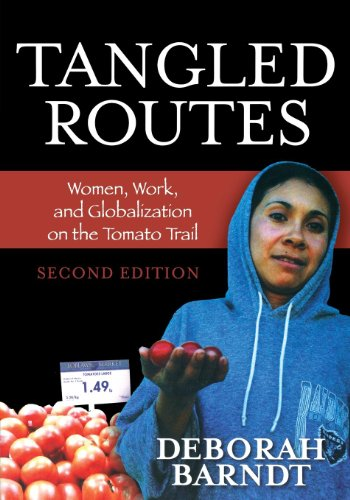 Tangled Routes: Women, Work, and Globalization on the Tomato Trail (English Edition)