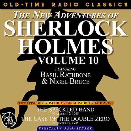 The New Adventures of Sherlock Holmes, Volume 10: Episode 1: The Speckled Band Episode 2: The Case of the Double Zero cover art