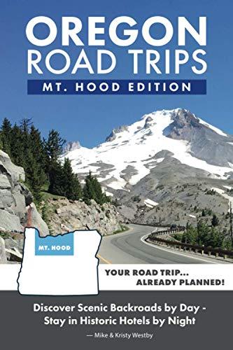 Oregon Road Trips - Mt. Hood Edition