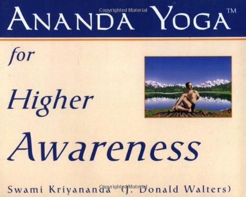 Ananda Yoga for Higher Awareness: See Yoga Postures for Higher Awareness