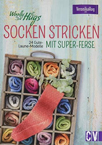 Woolly Hugs Socken stricken mit Super-Ferse: 24 Gute-Laune-Modelle