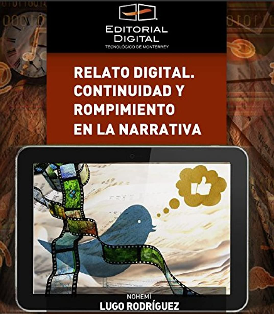 よろしく気味の悪い楕円形Relato digital. Continuidad y rompimiento en la narrativa (Spanish Edition)