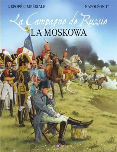 La Moskowa : La campagne de Russie
