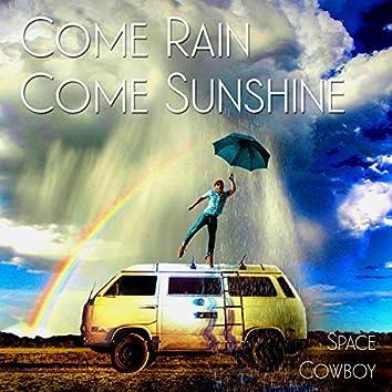 Come Rain Come Sunshine