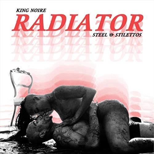 Radiator (Steel & Stilettos) [Explicit]
