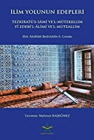 Ilim Yolunun Edepleri; Tezkiratüs - Sami Vel- Mütekellim Fi Edebil - Alimi Vel - Müteallim