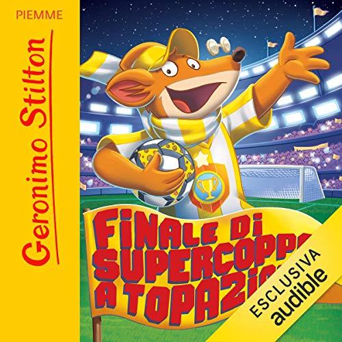 Finale di Supercoppa... A Topazia!                   Autor:                                                                                                                                 Geronimo Stilton                               Sprecher:                                                                                                                                 Geronimo Stilton                      Spieldauer: 47 Min.     Noch nicht bewertet     Gesamt 0,0