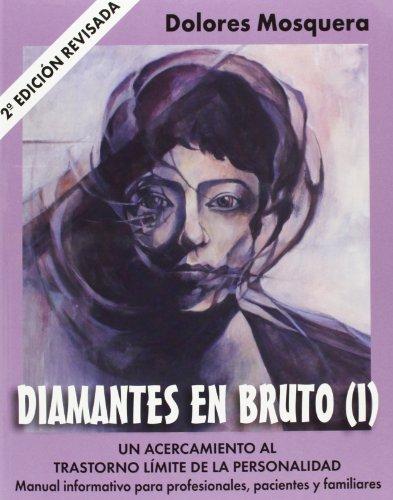 Diamantes En Bruto I - 2ª Edición: Un acercamiento al Trastorno Límite de la Personalidad (LIBROS DE PSICOLOGIA)
