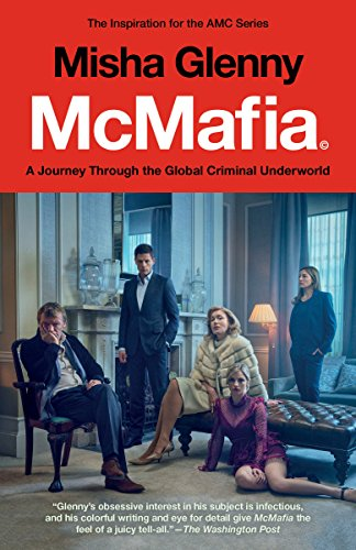 McMafia (Movie Tie-In): A Journey Through the Global Criminal Underworld