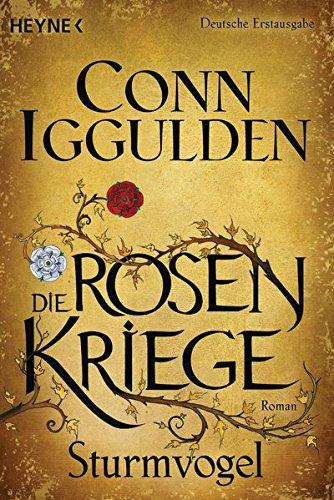 Sturmvogel: Die Rosenkriege 1 - Roman (Die Rosenkriege-Serie, Band 1)