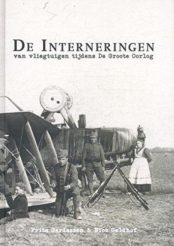 De interneringen: van vliegtuigen tijdens De Groote Oorlog