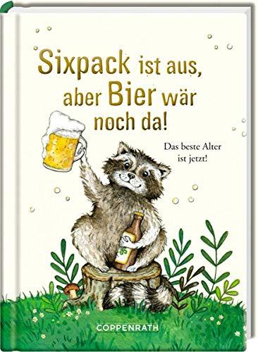 Sixpack ist aus, aber Bier wär noch da!: Das beste Alter ist jetzt!