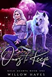 Ours To Keep (Bold Hearts Book 1) (English Edition)