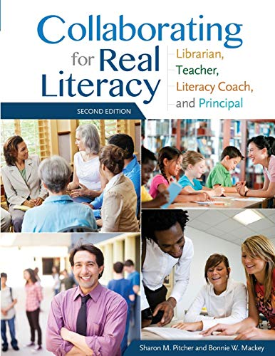 Collaborating for Real Literacy: Librarian, Teacher, Literacy Coach, and Principal