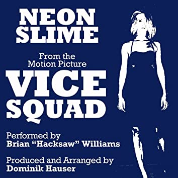 """""""Neon Slime"""" (From the Motion Picture """"Vice Squad"""")"""