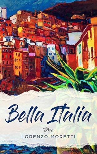 Bella Italia: Libro en italiano simple para principiantes