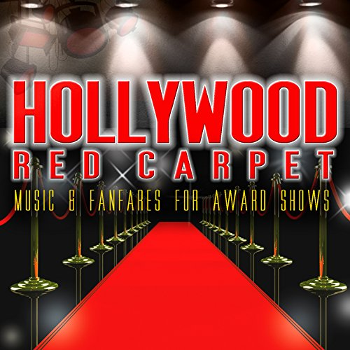 Hollywood Red Carpet: Music & Fanfares for Award Shows
