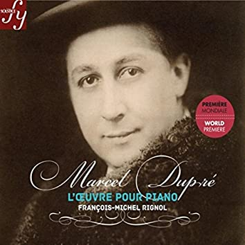 Dupré: Complete Piano Works