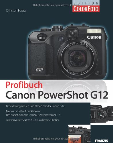 Das Profibuch Canon PowerShot G12
