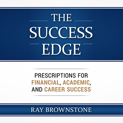 The Success Edge: Prescriptions for Financial, Academic, and Career Success audiobook cover art
