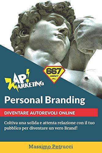 Personal Branding: Diventa autorevole sul web (Zap Marketing, Band 1)