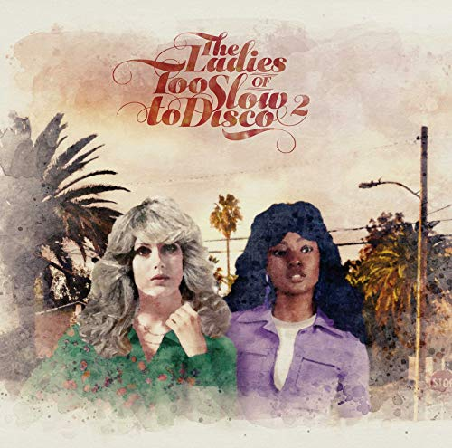 The Ladies of Too Slow to Disco Vol.2