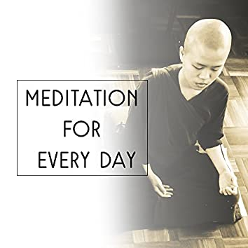 Meditation for Every Day – Nature Music for Deep Meditation, Yoga Music, Zen, Buddha Lounge, Chakra, Relaxing Music