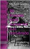30 truques para Aumentar sua conversão: Descubra Como Aumentar sua Conversão (Marketing Digital Livro 1) (Portuguese Edition)