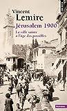 Jérusalem 1900. La ville sainte à l'âge des possib - Points - 01/09/2016