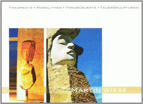 Fragmente°Monolithen°Fokusobjekte°Feuerskulpturen