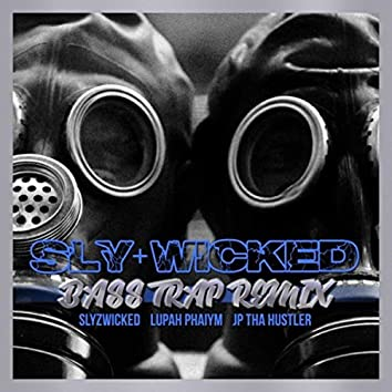 Sly & Wicked (Bass Trap Remix)