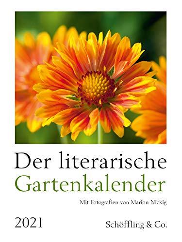 Der literarische Gartenkalender 2021: Mit Fotografien von Marion Nickig