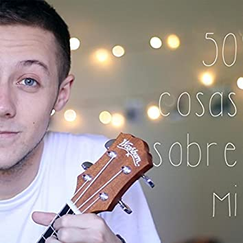 Cantando 50 Cosas Sobre Mi