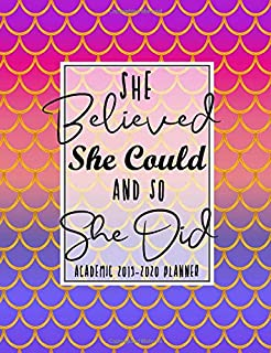 She Believed She Could And So She Did Academic 2019-2020 Planner: Mermaid Purple Pink Ladies August 2019 to July 2020 Week to view planner with 2 page ... tasks, notes and contacts girls womans..