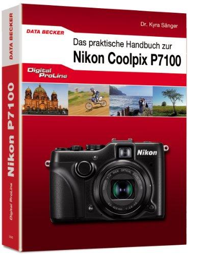 Digital ProLine: Das praktische Handbuch zur Nikon P7100
