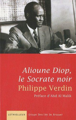 Alioune Diop, le Socrate noir: Le Socrate noir