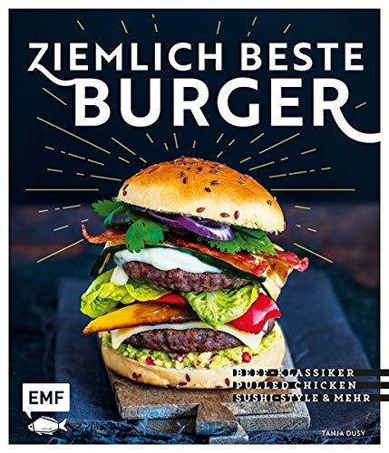 Ziemlich beste Burger: Beef-Klassiker, Pulled Chicken, Sushi-Style & mehr