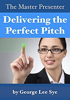 The Master Presenter - Delivering the Perfect Pitch by [George Lee Sye]