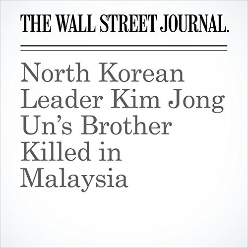 North Korean Leader Kim Jong Un's Brother Killed in Malaysia copertina