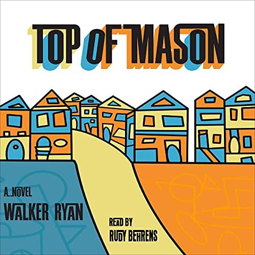 Top of Mason Audiobook By Walker Ryan cover art
