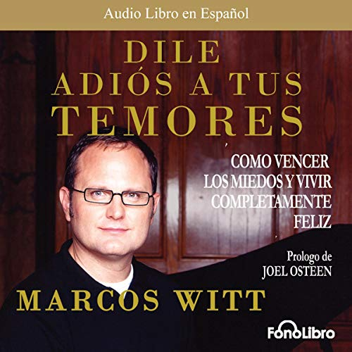 Dile Adios a tus Temores [How to Overcome Fear] audiobook cover art