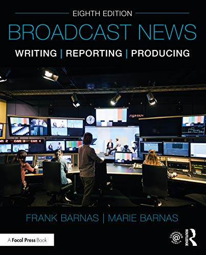 Broadcast News Writing, Reporting, and Producing (English Edition)