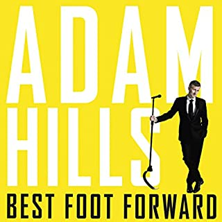 Best Foot Forward                   By:                                                                                                                                 Adam Hills                               Narrated by:                                                                                                                                 Adam Hills                      Length: 8 hrs and 8 mins     272 ratings     Overall 4.8