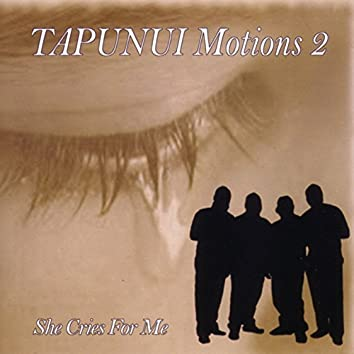 Tapunui Motions, Vol. 2 - She Cries for Me