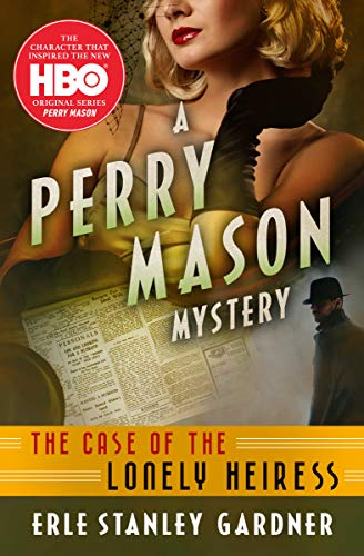 The Case of the Lonely Heiress (The Perry Mason Mysteries)