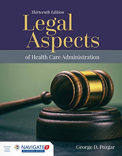 Compare Textbook Prices for Legal Aspects of Health Care Administration 13 Edition ISBN 9781284127171 by Pozgar, George D.