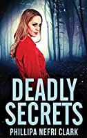 Deadly Secrets: Large Print Hardcover Edition