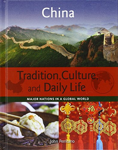 China (Major Nations in a Global World: Tradition, Culture, and Daily Life)