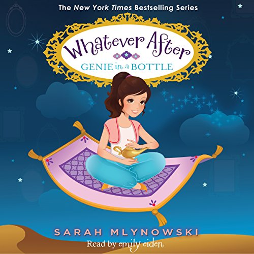 Genie in a Bottle: Whatever After, Book 9