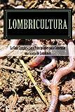 Lombricultura: La Guia Completa para Principiantes para...
